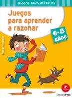 juegos para aprender a razonar (6 8 años) roger rougier 9788415612544