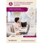 El libro de (I.b.d.) dirección y estrategias de ventas e intermediación comer cial comt 0411 gestion comercial de ventas autor VV.AA. TXT!