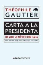 carta a la presidenta theophile gautier 9788416160044