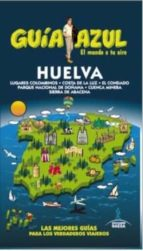 huelva 2015 (4ª ed.) (guia azul) daniel cabrera navarro 9788416408344
