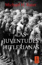 las juventudes hitlerianas (ebook)-michael h. kater-9788416523344