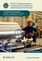 (i.b.d.) mantenimiento preventivo de sistemas de automatización industrial. elem0311   montaje y mantenimiento de (i.b.d.) sistemas de automatización industrial fernando jiménez raya 9788416629244