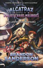 alcatraz contra los bibliotecarios malvados 4: las lentes fragmentadas brandon sanderson 9788416712144