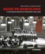 nazis en barcelona: el esplendor fascista de posguerra (1939 - 1945)-mireia capdevila-frances vilanova-9788416853144