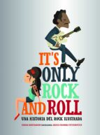 it s only rock and roll: una historia del rock ilustrada-susana monteagudo-marta tutticonfetti colomer-9788416890644