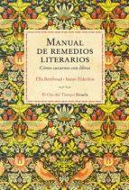 manual de remedios literarios: como curarnos con libros ella berthoud susan elderkin 9788416964444