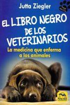 libro negro del veterinario, el jutta ziegler 9788417080044
