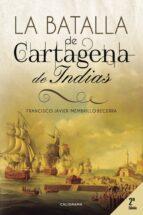 (i.b.d.) la batalla de cartagena de indias francisco javier membrillo becerra 9788417120344