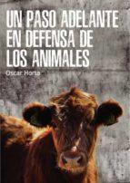 un paso adelante en defensa de los animales oscar horta 9788417121044