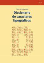 diccionario de caracteres tipograficos 9788417140144