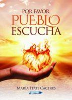 por favor pueblo escucha (ebook)-maría itati cáceres-9788417275044