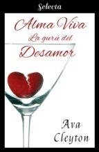 alma viva: la gurú del desamor (ebook)-ava cleyton-9788417540944