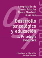 desarrollo psicologico y educacion (vol. 1): psicologia evolutiva-9788420686844