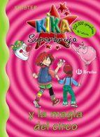 kika superbruja y la magia del circo 9788421636244