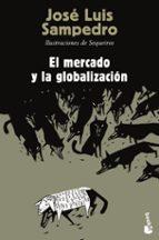 el mercado y la globalizacion jose luis sampedro 9788423346844