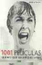 1001 peliculas que hay que ver antes de morir (4ª ed.) steven jay schneider 9788425339844