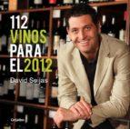 112 vinos para el 2012 david seijas 9788425347344