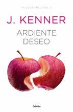 ardiente deseo (trilogía pecado 2)-j. kenner-9788425356544
