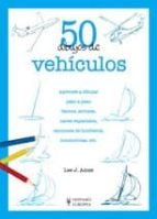 50 dibujos de vehiculos-lee j. ames-9788425517044