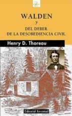 walden o la vida en los bosques y del deber de la desobediencia civil (2ª ed.) henry david thoreau 9788426137944