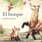 el bosque (coleccion ¿donde viven los animales?-albert asensio-9788426138644