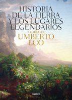 historia de las tierras y los lugares legendarios umberto eco 9788426421944