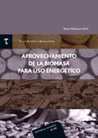 aprovechamiento de la biomasa para uso energetico borja velazquez marti 9788429147544