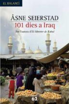 101 dies a iraq asne seierstad 9788429754544