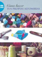 como hacer tus propias alfombras 9788430533244
