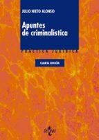 apuntes de criminalistica (4ª ed.)-julio nieto alonso-9788430963744