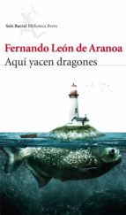 aquí yacen dragones (ebook) fernando leon de aranoa 9788432215544