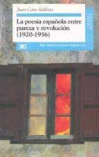la poesia española entre pureza y revolucion (1920-1936)-juan cano ballesta-9788432309144