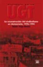 historia de la ugt vol 6: la reconstruccion del sindicalismo en d emocracia (1976-1994)-ruben vega garcia-9788432313844
