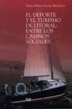 el deporte y el turismo de litoral: entre los cambios sociales maria dilma simoes brasileiro 9788433846044