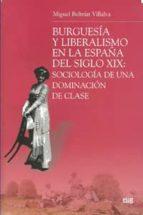 burguesia y liberalismo en la españa del siglo xix-miguel beltran villalva-9788433850744