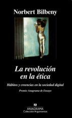 la revolucion de la etica: habitos y creencias en la sociedad dig ital (2ª ed.)-norberto bilbeny-9788433905444