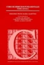 curso de derechos fundamentales: teoria general gregorio peces barba 9788434008144