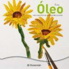 oleo: una nueva forma de aprender a pintar 9788434233744