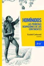 hominidos: las primeras ocupaciones de los continentes eudald carbonell 9788434413344