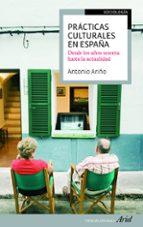 practicas culturales en españa: desde los años sesenta hasta la a ctualidad-antonio ariño-9788434417144