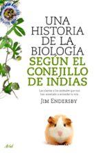 una historia de la biologia segun el conejillo de indias jim endersby 9788434488144