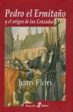 pedro el ermitaño y el origen de las cruzadas-jean flori-9788435026444
