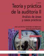 teoria y practica de la auditoria ii (7ª ed.): analisis de areas y casos practicos j.l sanchez fernandez de valderrama maria alvarado riquelme 9788436838244