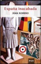 españa inacabada joan romero 9788437064444