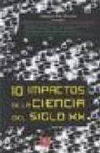 10 impactos de la ciencia del siglo xx joaquim pla i brunet 9788437505244