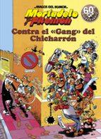 contra el gang del chicharron f. ibañez 9788440613844
