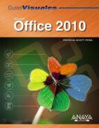 microsoft office 2010 (guias visuales)-patricia scott peña-9788441527744