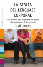 la biblia del lenguaje corporal (ebook)-judi james-9788449320644