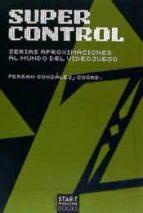 super control-ferran gonz�lez espu�a-9788461728244