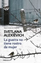 la guerra no tiene rostro de mujer svetlena alexievich 9788466338844